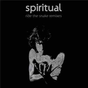 Spiritual - Ride The Snake Remixes Scaricare