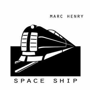 Marc Henry - Space Ship Scaricare