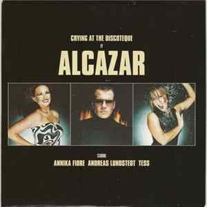 Alcazar - Crying At The Discoteque Scaricare